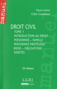 Gilles Goubeaux et Pierre Voirin - Droit civil - Tome 1 : Introduction au droit, personnes - famille, personnes protégées, biens - obligations, sûretés.