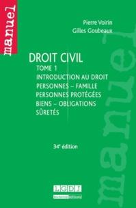 Gilles Goubeaux et Pierre Voirin - Droit civil - Tome 1, Introduction au droit, personnes-famille, personnes protégées, biens-obligations, sûretés.