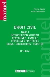 Gilles Goubeaux et Pierre Voirin - Droit civil - Tome 1, Introduction au droit : personnes - familles, personnes protégées, biens - obligations - sûretés.