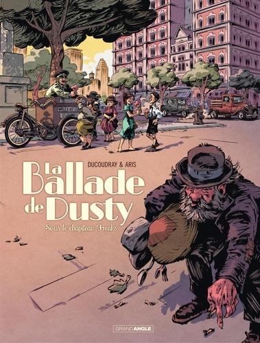 La ballade de Dusty - Tome 2 - Sous le chapiteau de Freaks. Sous le chapiteau Freaks