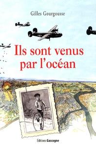 Gilles Gourgousse - Ils sont venus par l'océan.