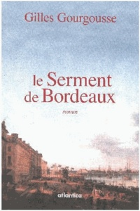 Gilles Gourgousse - Le serment de Bordeaux.