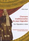 Gilles Goyat - Chansons traditionnelles du pays bigouden. 1 CD audio