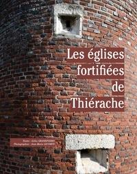 Gilles Grandpierre et Jean-Marie Lecomte - Les églises fortifiées de Thiérache.