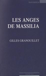 Gilles Granouillet - Les anges de Massilia.