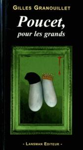 Gilles Granouillet - Poucet, pour les grands.