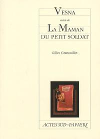 Gilles Granouillet - Vesna suivi de La Maman du petit soldat.