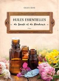 Gilles Gras - Huiles essentielles de santé et de bonheur.