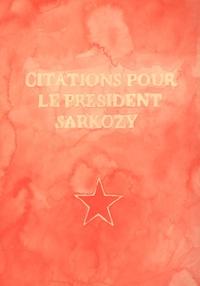 Gilles Grelet - Citations pour le président Sarkozy.