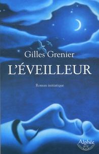 Gilles Grenier - L'éveilleur.