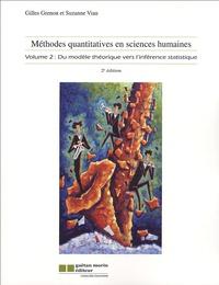 Gilles Grenon et Suzanne Viau - Méthodes quantitatives en sciences humaines - Tome 2, Du modèle théorique vers l'inférence statistique.