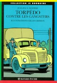 Gilles Grimon et Jean-Paul Nozière - TORPEDO CONTRE LES GANGSTERS.