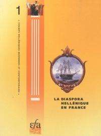 Gilles Grivaud - La diaspora hellénique en France - Actes du séminaire organisé à l'Ecole française d'Athènes (18 octobre-1er novembre 1995).
