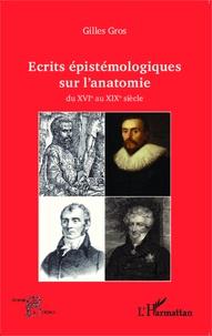 Deedr.fr Ecrits épistémologiques sur l'anatomie - Du XVIe au XIXe siècle Image