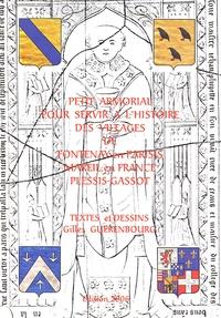 Gilles Guerenbourg - Petit armorial pour servir à l'histoire des villages de Fontenay-en-Parisis, Mareil-en-France, Plessis-Gassot.