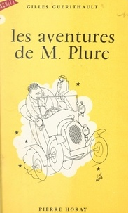 Gilles Guerithault - Les aventures de M. Plure.
