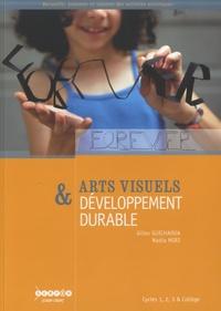 Gilles Guichaoua et Nadia Miri - Arts visuels & développement durable - Cycles 1, 2, 3 & collège.