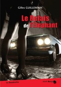 Gilles Guillemain - Le relais de l'éléphant.