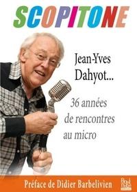 Gilles Guillemain - Scopitone - Jean-Yves Dahyoy... 36 années de rencontres au micro.