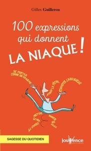 Gilles Guilleron - 100 expressions qui donnent la niaque !.