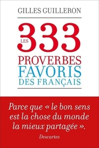 Gilles Guilleron - First Littérature  : Les 333 proverbes favoris des français.