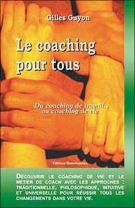 Gilles Guyon - Le coaching pour tous - Du coaching de travail au coaching de vie.