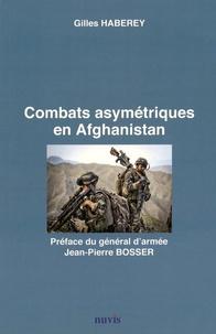 Gilles Haberey - Combats asymétriques en Afghanistan.