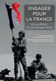 Gilles Haberey et Rémi Scarpa - Engagés pour la France - 40 ans d'OPEX, 100 témoignages inédits.