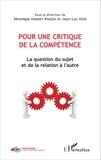 Gilles Haberey et Jean-Luc Heeb - Pour une critique de la compétence - La question du sujet et de la relation à l'autre.