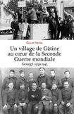 Gilles Hamel - Un village de Gâtine au coeur de la Seconde Guerre mondiale - Gourgé 1939-1945.