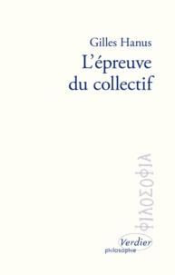 Gilles Hanus - L'épreuve du collectif.