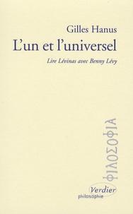 Gilles Hanus - L'Un et l'universel - Lire Lévinas ave Benny Lévy.