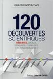 Gilles Harpoutian - 120 découvertes scientifiques récentes.