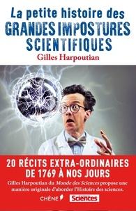 Gilles Harpoutian - Les grandes impostures scientifiques.