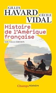 Gilles Havard et Cécile Vidal - Histoire de l'Amérique française.