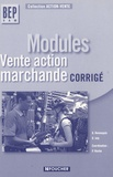 Gilles Hennequin et D Joly - Modules BEP VAM - Vente-action marchande, Corrigé.
