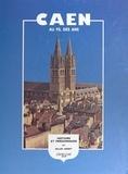 Gilles Henry - Caen au fil des ans : histoire, promenades, personnages.