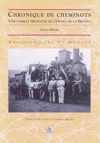 Gilles Henry - Chronique de cheminots - Une famille militante de l'Ouest de la France.