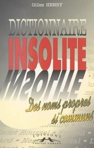 Gilles Henry - Dictionnaire insolite des noms propres si communs.