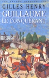 Gilles Henry - Guillaume le Conquérant.
