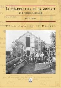 Gilles Henry - Le charpentier et la modiste - Une famille sarthoise.