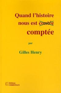 Gilles Henry - Quand l'histoire nous est comptée.