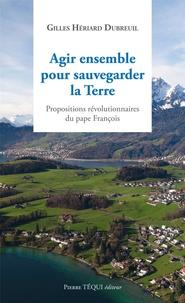 Agir ensemble pour sauvegarder la Terre - Les propositions révolutionnaires du pape François.pdf