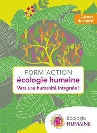 Gilles Hériard Dubreuil et Tugdual Derville - Form'action écologie humaine - Vers une humanité intégrale !.