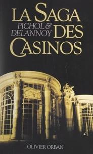 Gilles Hertzog et Pierre Delannoy - La saga des casinos.
