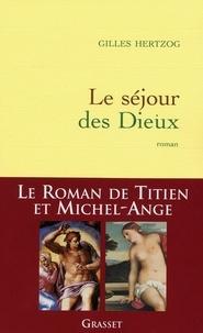 Gilles Hertzog - Le séjour des Dieux.