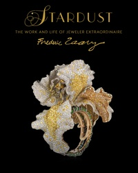 Gilles Hertzog - Stardust - The Work and Life of Jeweler Extraordinaire Frédéric Zaavy.