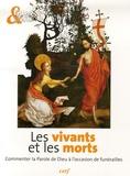 Gilles-Hervé Masson et  Fêtes & Saisons - Les vivants et les morts - Commenter la Parole de Dieu à l'occasion des funérailles.