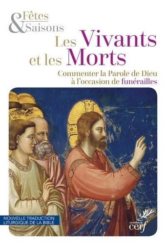 Gilles-Hervé Masson et  Fêtes & Saisons - Les vivants et les morts - Commenter la Parole de Dieu à l'occasion de funérailles.