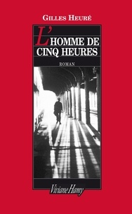 Gilles Heuré - L'homme de cinq heures.